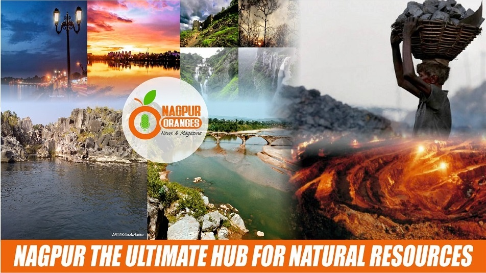 Photo of Nagpur the ultimate hub for natural resources