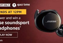 Photo of Today's Amazon Quiz Answer : Play And Win Bose Soundsport Headphone(18th Jan 20)