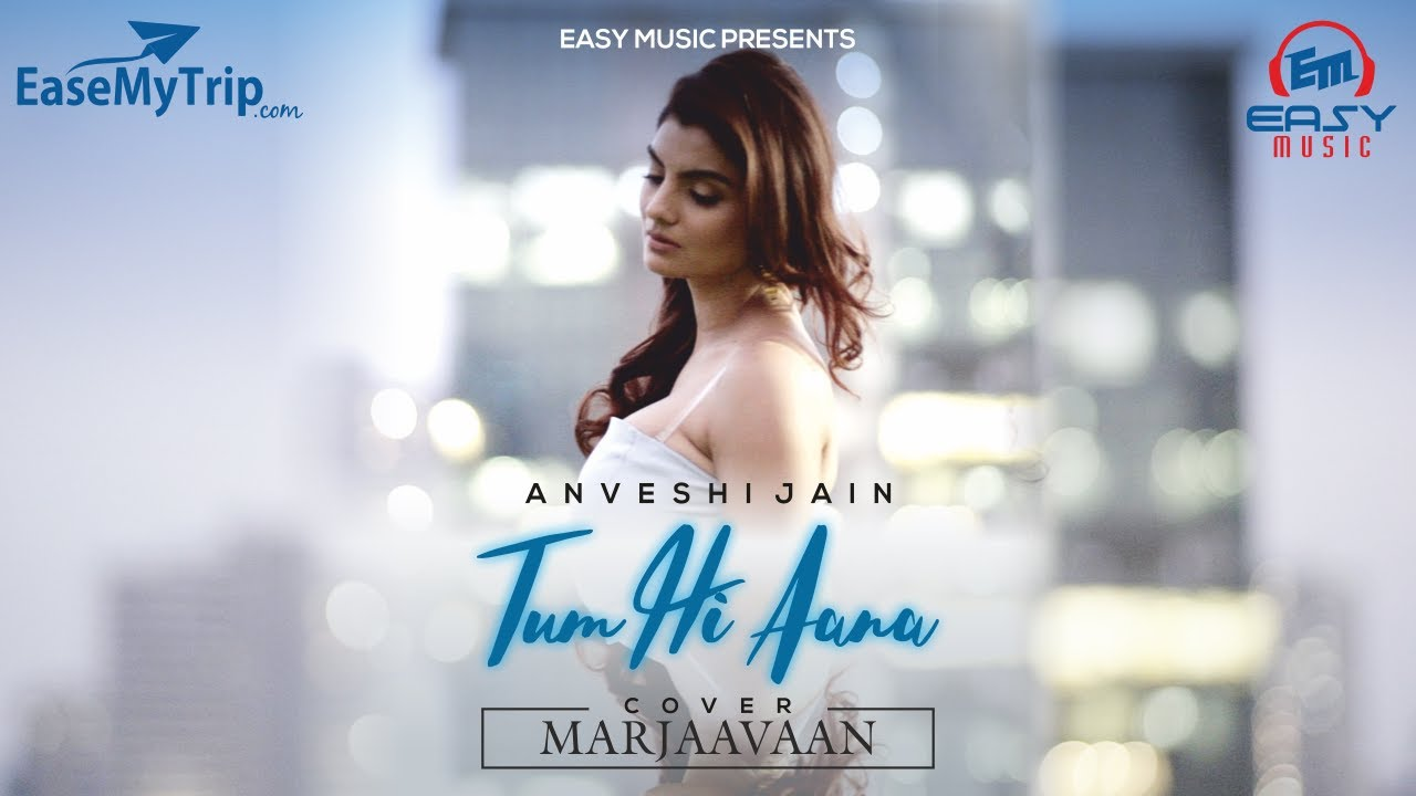 Tum Hi Aana Song By Anveshi Jain